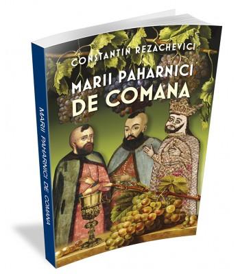 Constantin Rezachevici - Marii Paharnici de Comana